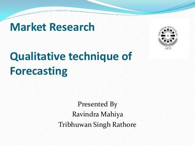 Forecasting tribhuwan & ravindra mahiya