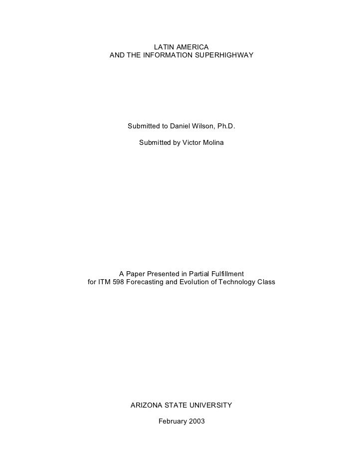 LATIN AMERICA      AND THE INFORMATION SUPERHIGHWAY            Submitted to Daniel Wilson, Ph.D.               Submitted b...