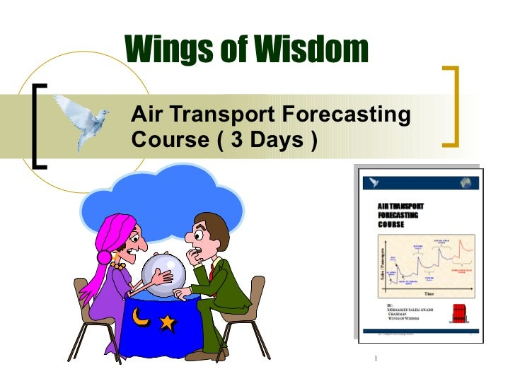 Air Transport Forecasting Course ( 3 Days ) Wings of Wisdom