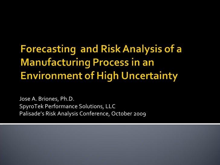 Jose A. Briones, Ph.D. SpyroTek Performance Solutions, LLC Palisade's Risk Analysis Conference, October 2009