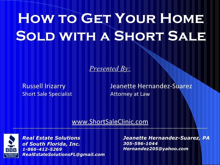 Real Estate Solutions of South Florida, Inc. 1-866-412-5269 [email_address] How to Get Your Home Sold with a Short Sale Pr...
