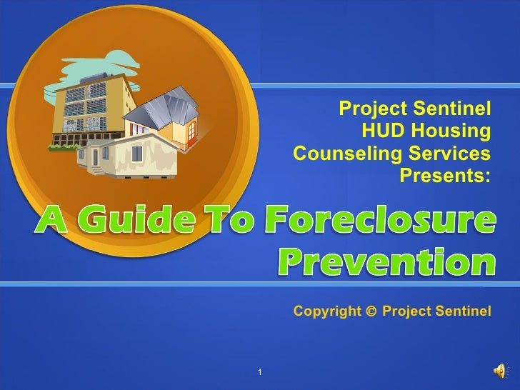 Project Sentinel HUD Housing Counseling Services Presents: Copyright    Project Sentinel