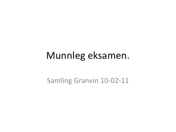 Lokalt gitt eksamen- Foredrag Granvin 09.februar 2011