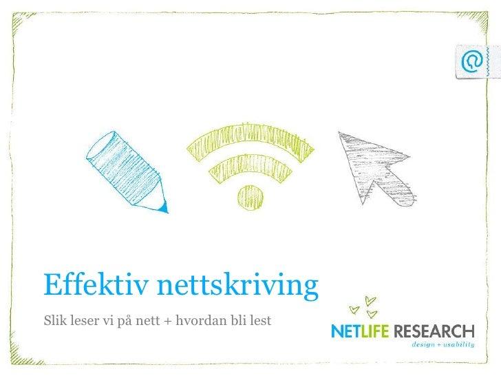 Effektiv nettskriving<br />Slik leser vi på nett + hvordan bli lest<br />