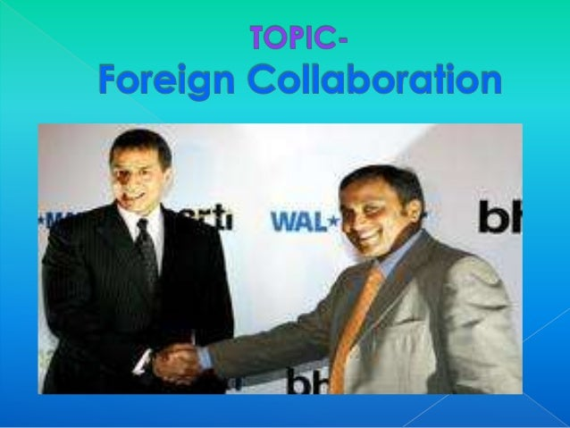 foreign collaboration A 2: transfer of foreign funding into india for collaborative research projects require goi clearance the proposals involving overseas funding/ investigators requires approval by a secretary of the concerned ministry.