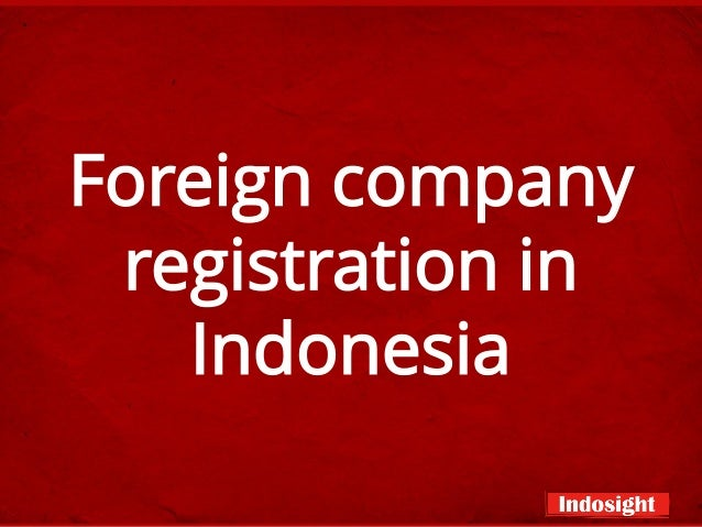 Foreign company registration in indonesia