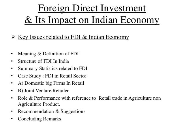 foreign direct investment 3 essay Direct investment by a foreign company or individual in new venture or expanding by constructing new facilities in the existing territories in the host country is known as green field investment this type of fdi is done in developing countries like india where multinational companies build new organizations.