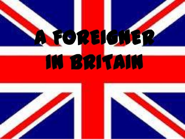 A FOREIGNERIN BRITAIN