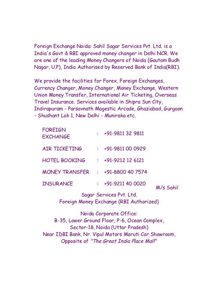 Foreign Exchange Noida: Sahil Sagar Services Pvt. Ltd. is aIndias Govt & RBI approved money changer in Delhi NCR. Weare on...