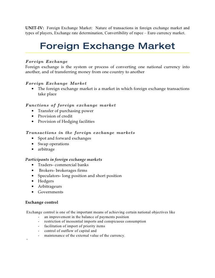 UNIT-IV: Foreign Exchange Market: Nature of transactions in foreign exchange market and types of players, Exchange rate de...