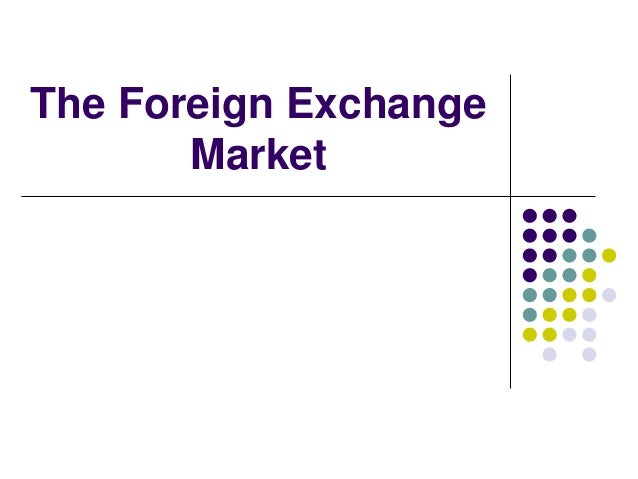 What is a foreign exchange market