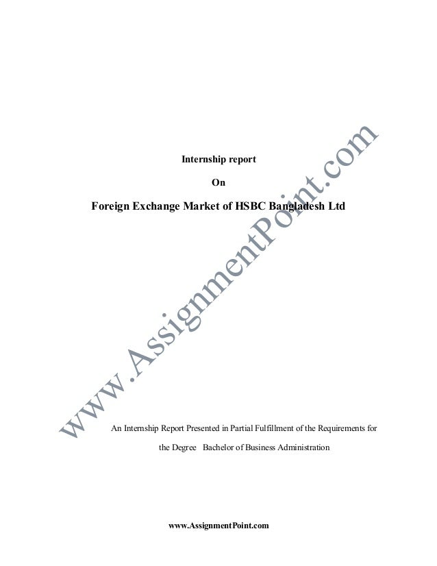 Internship report On  Foreign Exchange Market of HSBC Bangladesh Ltd  An Internship Report Presented in Partial Fulfillmen...