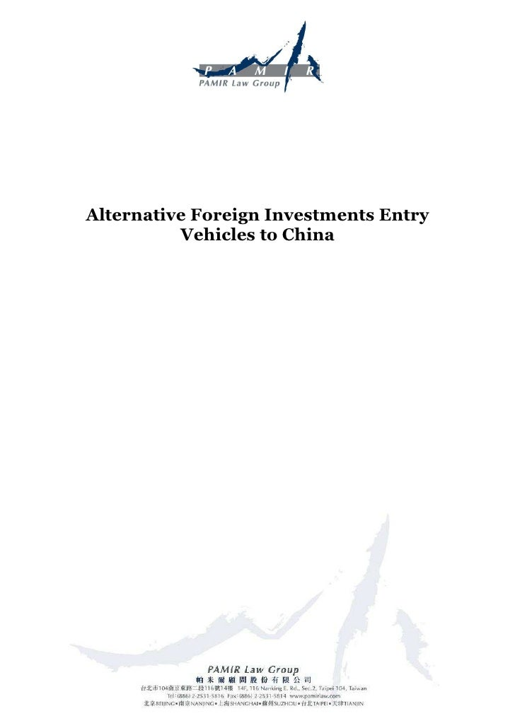 Alternative Foreign Investments Entry           Vehicles to China