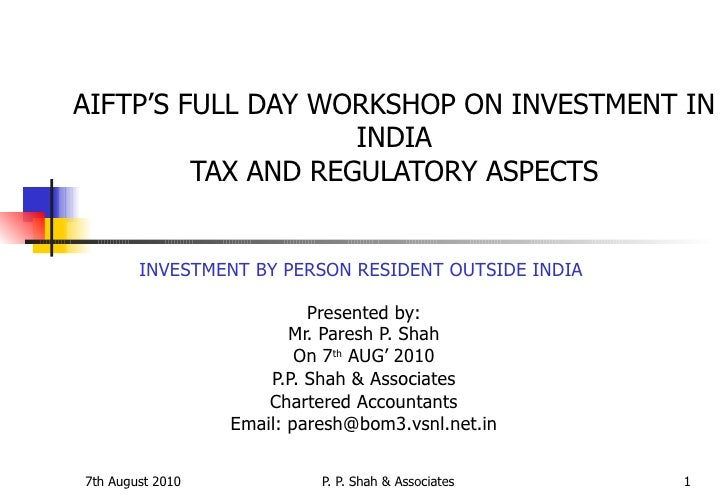 AIFTP'S FULL DAY WORKSHOP ON INVESTMENT IN INDIA TAX AND REGULATORY ASPECTS INVESTMENT BY PERSON RESIDENT OUTSIDE INDIA   ...