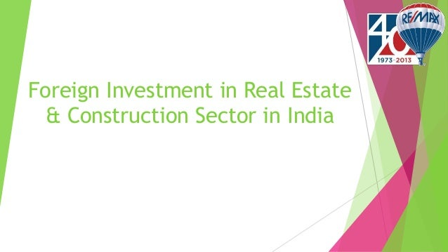 Foreign Investment in Real Estate & Construction Sector in India