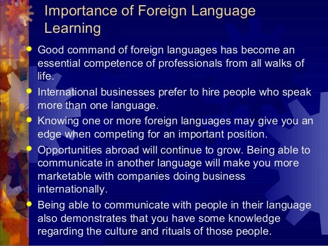 benefits of learning a foreign language In a globalized world, where virtually any point on the planet can be reached in  hours, learning a language is a wonderful benefit it brings.