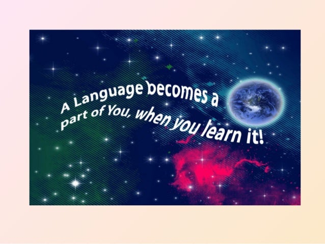 How many languages do you speak? Would you like to speak more? Which ones?