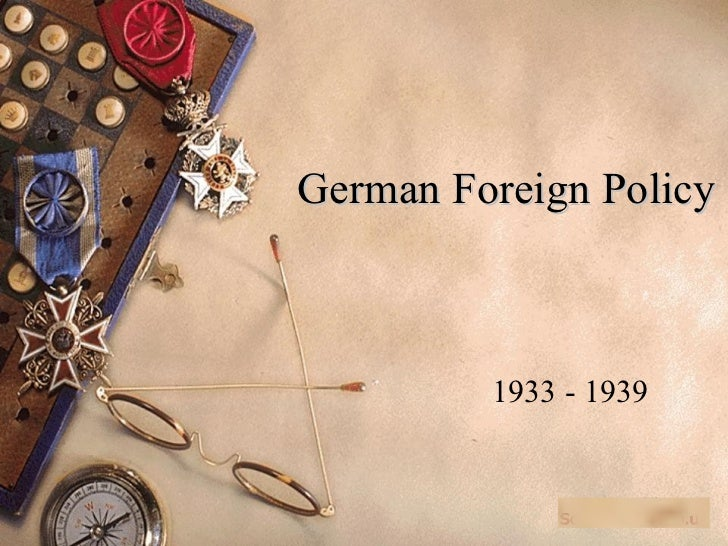 German Foreign Policy 1933 - 1939