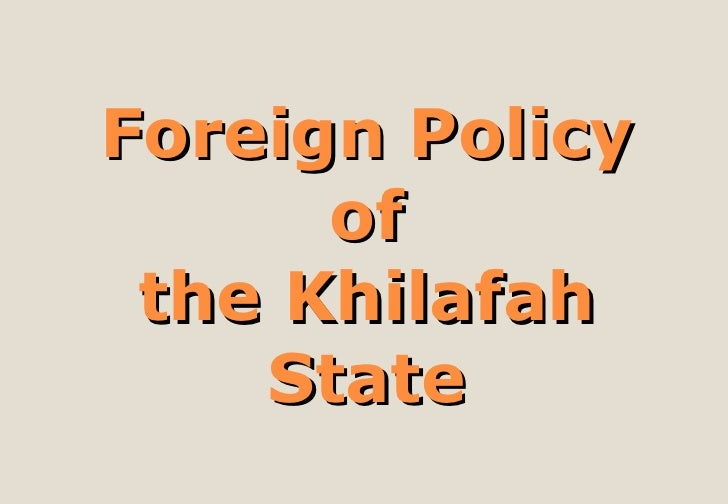 Foreign Policy of the Khilafah State