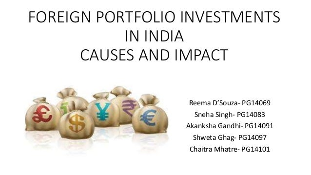 impact of fiis on investment portfolio essay Portfolio investment 12007 12609 55307 109741 [63618]  (fiis) were allowed to  negative impact on the level of remittances and they were usd 44 billion in 2008.