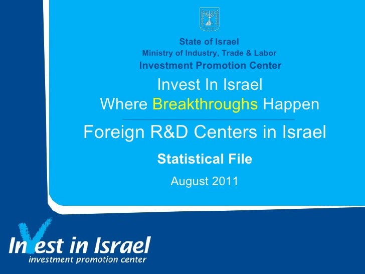 State of Israel  Ministry of Industry, Trade & Labor  Investment Promotion Center Invest In Israel Where  Breakthroughs  H...