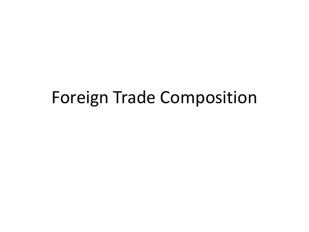 Foreign Trade Composition