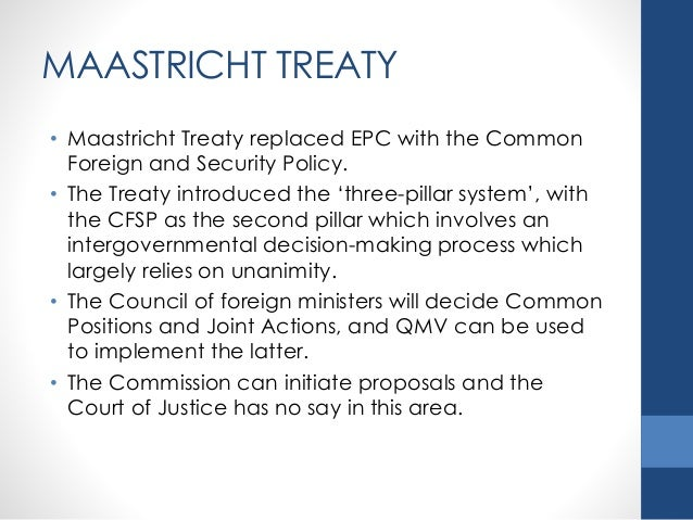 an analysis of the maastricht treaty a single document holding the european union The history of the european union single set of institutions: the european commission  the treaty of maastricht is signed.