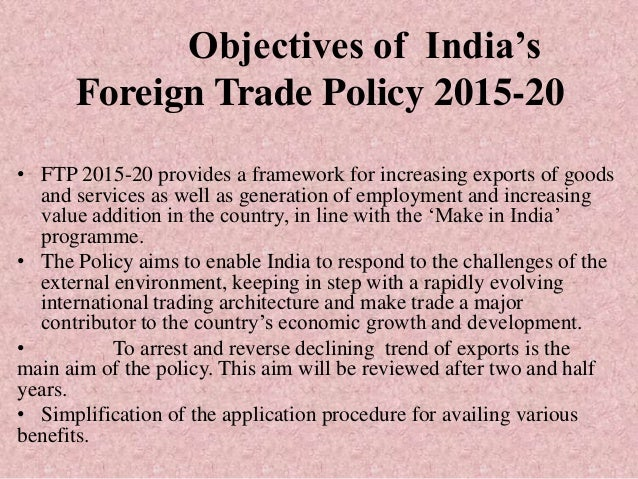 objective of import policy Know about the objectives of the organisation to provide financial assistance to exporters and importers and to achieve the goal by offering them a comprehensive.