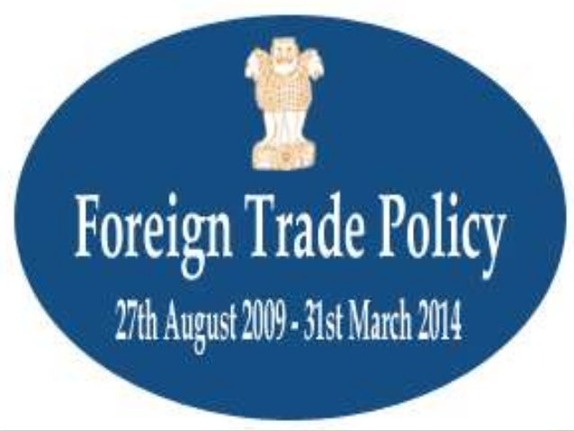 •  Announces the integrated Foreign Trade Policy FTP in every five year  •  Updated every year with some modifications and...
