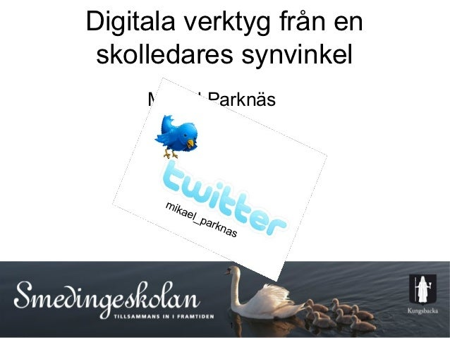 Digitala verktyg från en skolledares synvinkel     Mikael Parknäs      mik          ael             _   par               ...