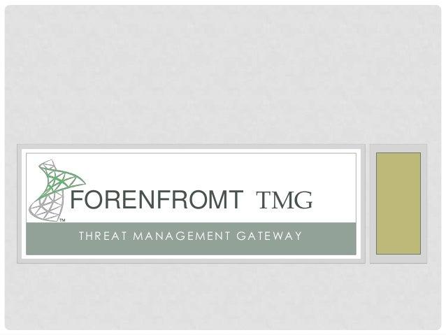 FORENFROMT TMGTHREAT MANAGEMENT GATEWAY