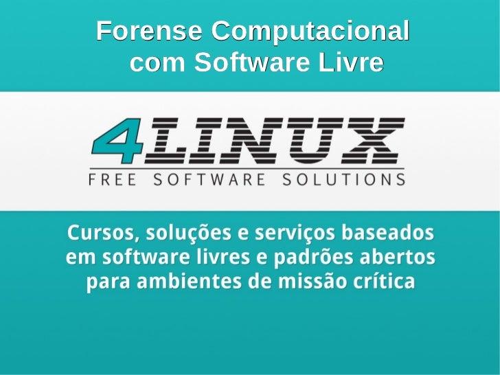 Forense Computacional com Software Livre