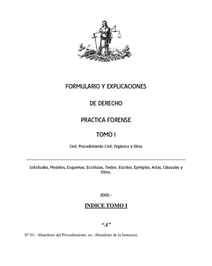 FORMULARIO Y EXPLICACIONES DE DERECHO - Practica Forense - TOMO I