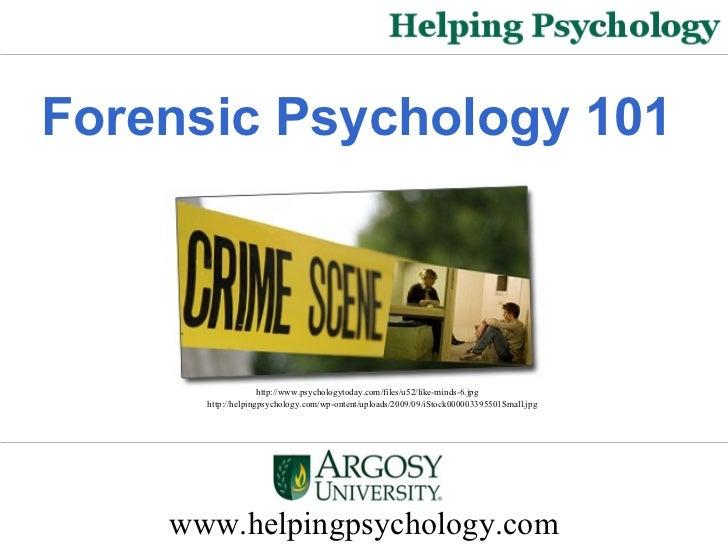www.helpingpsychology.com Forensic Psychology 101   http://helpingpsychology.com/wp-ontent/uploads/2009/09/iStock000003395...