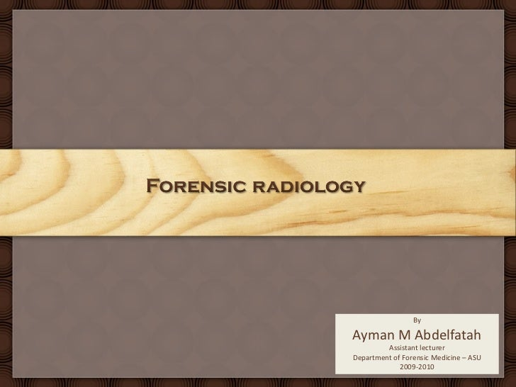 Forensic Radiology   Practical Under