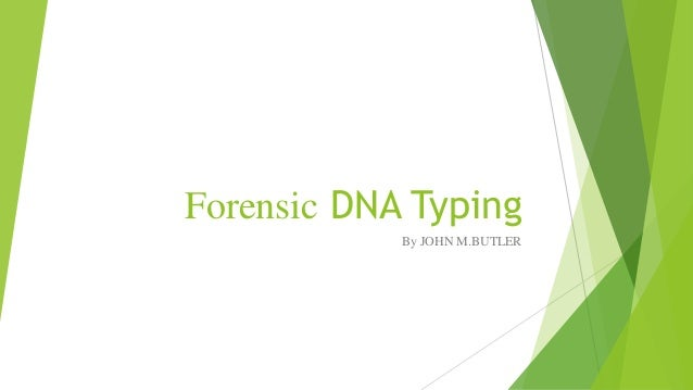 Forensic DNA Typing By JOHN M.BUTLER