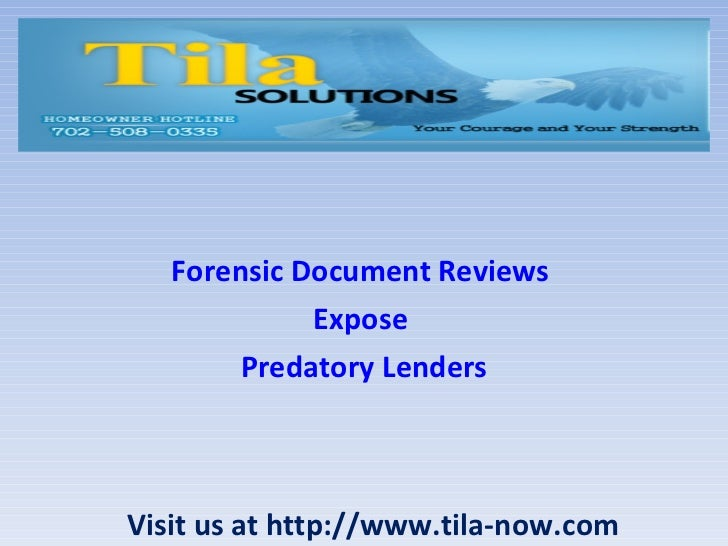 Forensic Document Reviews  Expose  Predatory Lenders Visit us at http://www.tila-now.com