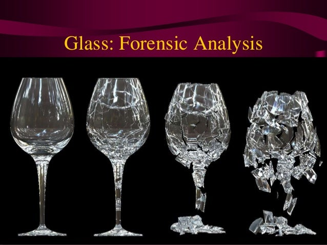 Glass: Forensic Analysis