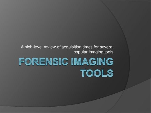 Forensic imaging tools draft v1