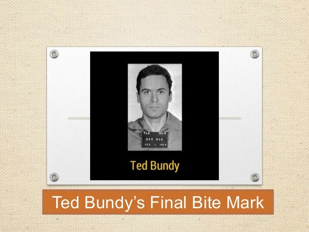 the case study of ted bundy Ted bundy ted bundy was a serial killer that may have killed more than 50 women before he was sentenced to death  creating a case study.
