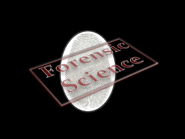 Forensic Science<br />