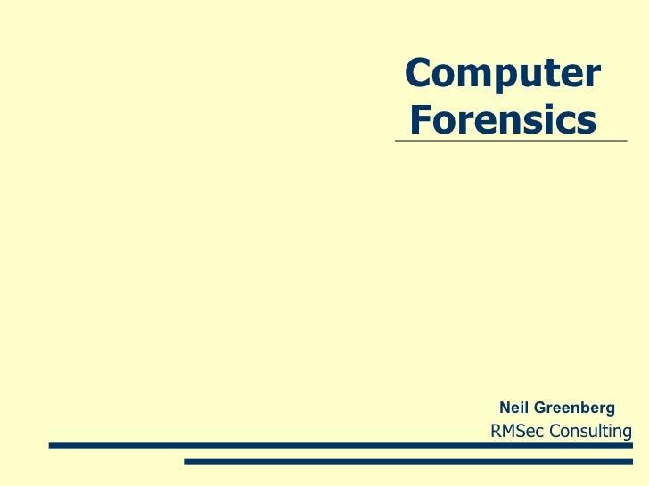 Computer Forensics Neil Greenberg