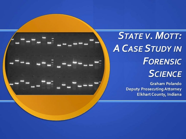 State v. Mott: A Case Study in Forensic Science