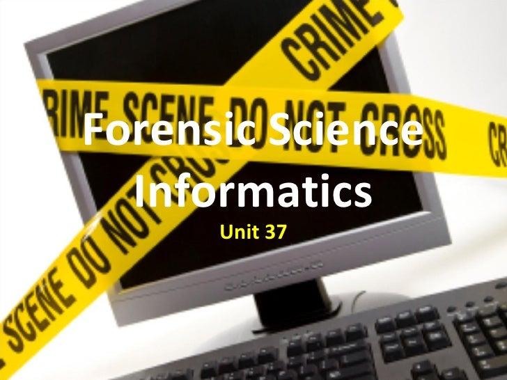Forensic Science Informatics Unit 37