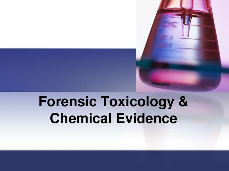 Forensic toxicology & chemical evidence