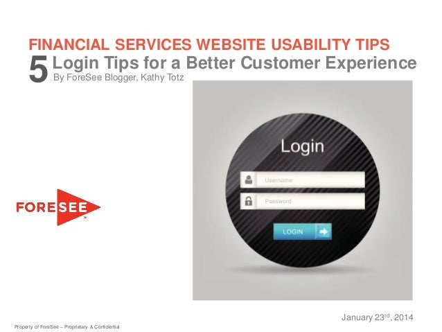 FINANCIAL SERVICES WEBSITE USABILITY TIPS  5  Login Tips for a Better Customer Experience By ForeSee Blogger, Kathy Totz  ...