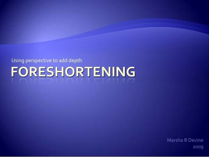 Foreshortening ppt