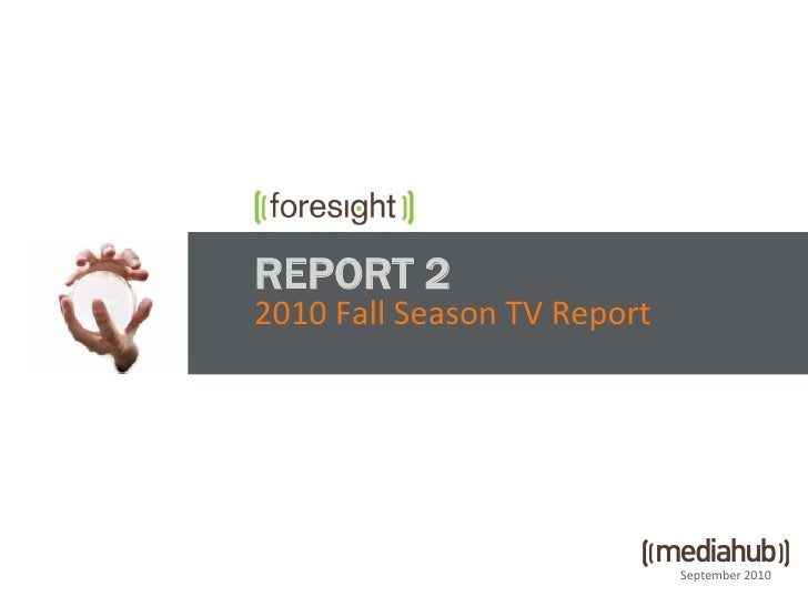 REPORT 2 2010 Fall Season TV Report                                  September 2010