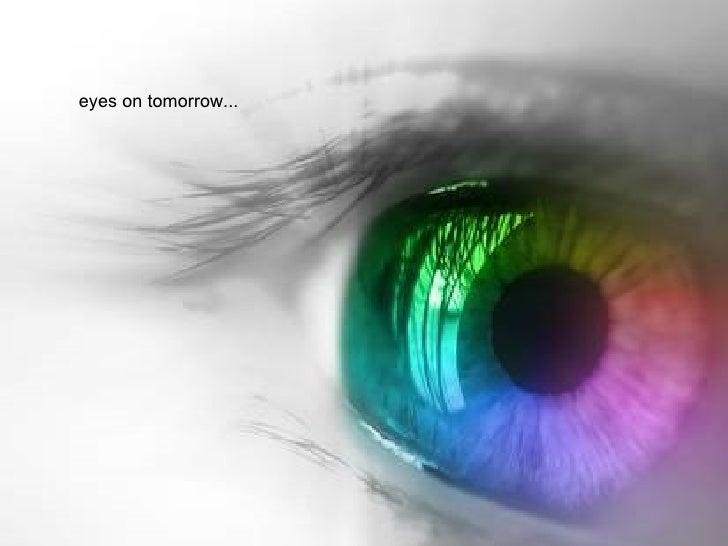 eyes on tomorrow...