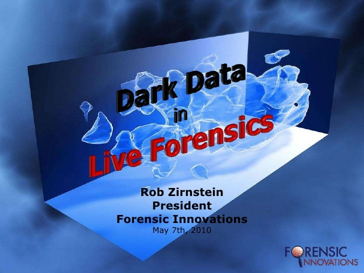 Dark Data In Live Forensics